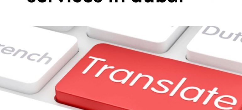 Tips For Choosing Good Legal Translation Services in Dubai